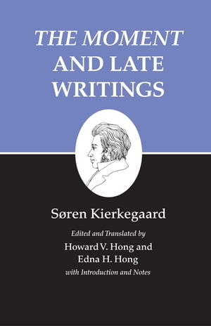 "Kierkegaard's Writings,  XXIII ""The Moment"" and Late Writings"
