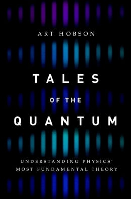 Book Tales of the Quantum: Understanding Physics' Most Fundamental Theory by Art Hobson