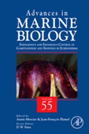 Advances in Marine Biology Endogenous and Exogenous Control of Gametogenesis and Spawning in Echinoderms