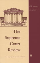 The Supreme Court Review, 2014 by Dennis J. Hutchinson