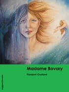 Madame Bovary by Flaubert Gustave