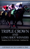 Metaphysics Put To The Test Series: Installment One Triple Crown and Long Shot Winners e477cbef-292a-413c-9474-1327ed260006