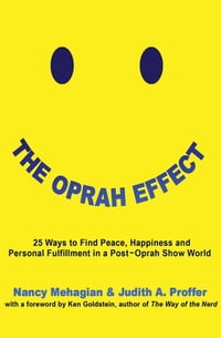 The Oprah Effect: 25 Ways to Find Peace, Happiness and Personal Fulfillment in a Post–Oprah Show…