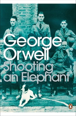 Book Shooting an Elephant by George Orwell