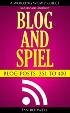 Blog and Spiel: Blog Posts 351 to 400 by Ian Rodwell