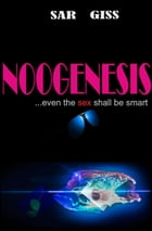 Noogenesis by Sar Giss