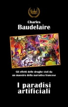 I paradisi artificiali by Charles Baudelaire