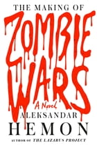 The Making of Zombie Wars Cover Image