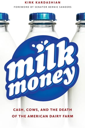 Milk Money Cash,  Cows,  and the Death of the American Dairy Farm