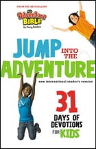 Jump into the Adventure: 31 Days of Devotions for Kids: 31 Days of Devotion for Kids by Zondervan