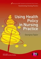 Using Health Policy in Nursing Practice