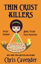 Thin Crust Killers: Pizza Mystery #7 by Chris Cavender