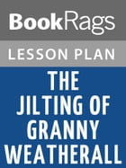 The Jilting of Granny Weatherall Lesson Plans by BookRags
