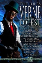 "The Jules Verne Digest (Complete Collection): NDAS ""Digest"" Edition by Jules Verne"