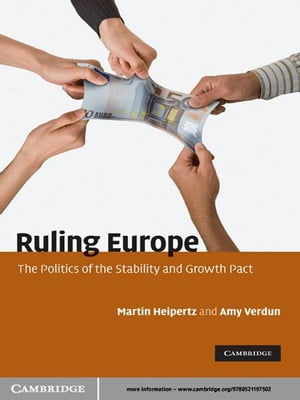 Ruling Europe The Politics of the Stability and Growth Pact
