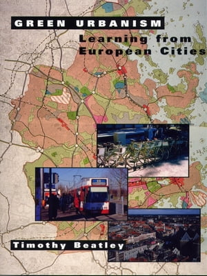 Green Urbanism: Learning From European Cities