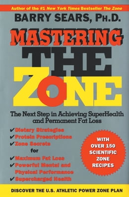 Book Mastering the Zone: The Next Step in Achieving SuperHealth by Barry Sears