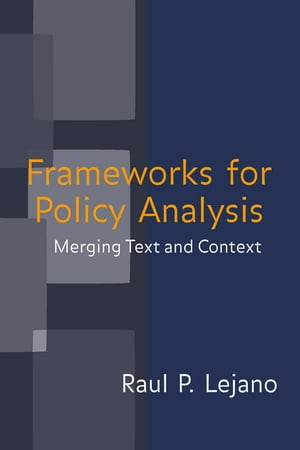 Frameworks for Policy Analysis Merging Text and Context