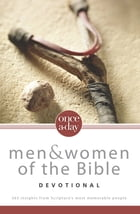 NIV, Once-A-Day: Men and Women of the Bible Devotional, eBook: 365 Insights from Scripture's Most Memorable People by Livingstone Corporation