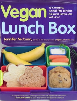 Book Vegan Lunch Box: 130 Amazing, Animal-Free Lunches Kids and Grown-Ups Will Love! by Jennifer McCann