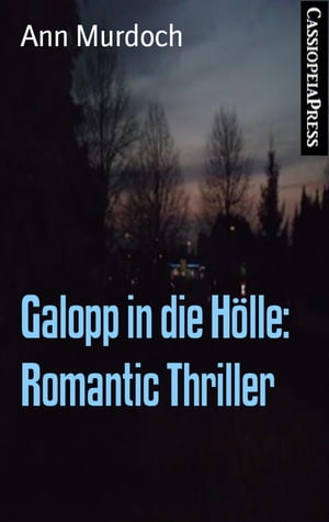 Galopp in die Hölle: Romantic Thriller: Cassiopeiapress Spannung by Ann Murdoch