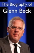 The Biography of Glenn Beck