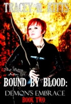 Bound by Blood: Demon's Embrace by Tracey H. Kitts