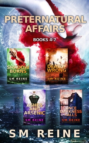 Preternatural Affairs, Books 4-7: Shadow Burns, Deadly Wrong, Ashes and Arsenic, Once Darkness Falls: The Descentverse Collections