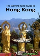 Working Girl's Guide to Hong Kong by Judith Isacoff