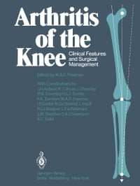 Arthritis of the Knee: Clinical Features and Surgical Management