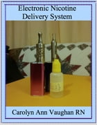 Electronic Nicotine Delivery System by Carolyn Ann Vaughan RN