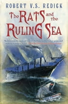 The Rats and the Ruling Sea by Robert V.S. Redick