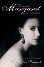 Princess Margaret: A Life of Contracts by Christopher Warwick