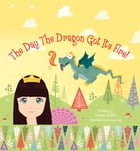 The Day The Dragon Got Its Fire by Damian Abbott