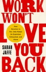 Work Won't Love You Back Cover Image