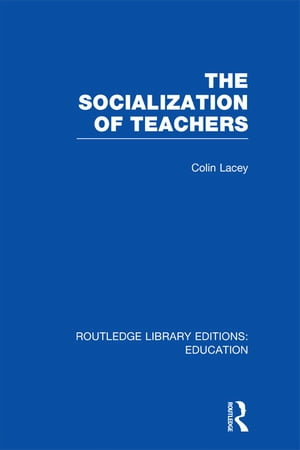 The Socialization of Teachers (RLE Edu N)