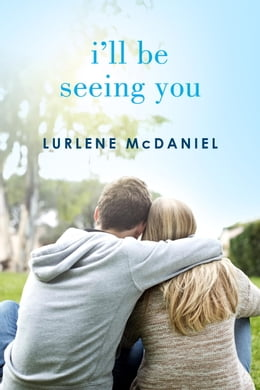 Book I'll Be Seeing You by Lurlene McDaniel