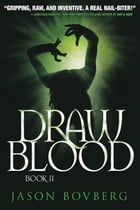 Draw Blood by Jason Bovberg