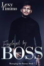 Employed by the Boss: Managing the Bosses Series, #7 by Lexy Timms