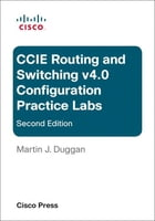CCIE Routing and Switching v4.0 Configuration Practice Labs by Martin J. Duggan