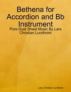 Bethena for Accordion and Bb Instrument - Pure Duet Sheet Music By Lars Christian Lundholm by Lars Christian Lundholm