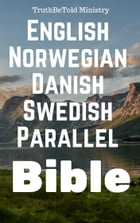 English Norwegian Danish Swedish Parallel Bible by TruthBeTold Ministry