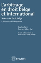 L'arbitrage en droit belge et international: Tome I : Le droit belge by Guy Keutgen