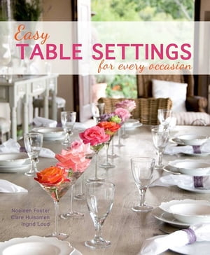 Easy Table Settings for Every Occasion