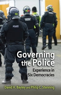Governing the Police: Experience in Six Democracies