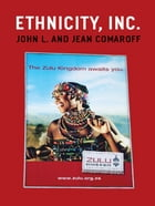 Ethnicity, Inc. by Jean Comaroff
