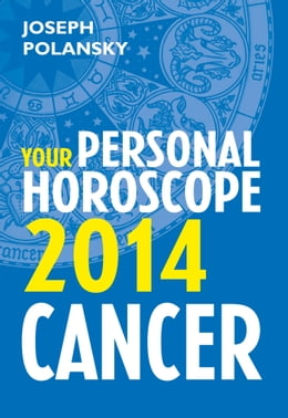Book Cancer 2014: Your Personal Horoscope by Joseph Polansky