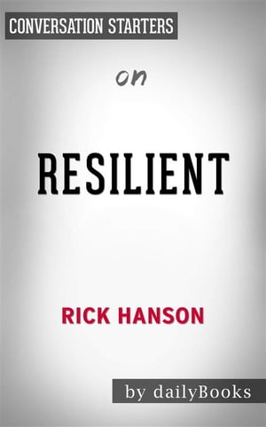 Resilient: by Rick Hanson | Conversation Starters