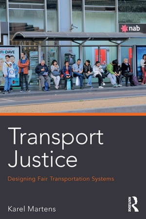 Transport Justice Designing fair transportation systems