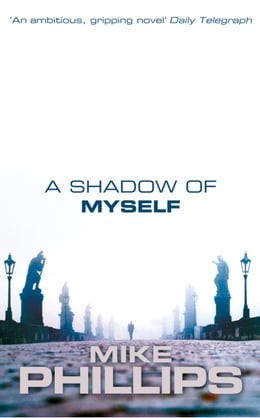 Book A Shadow of Myself by Mike Phillips